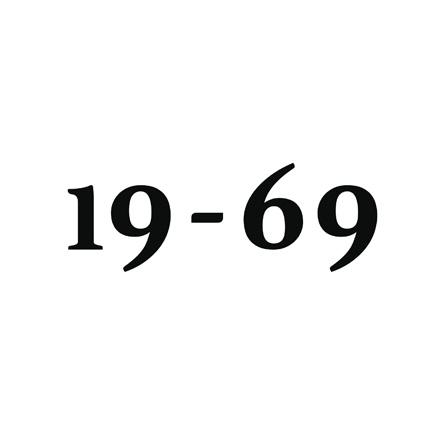 19 - 69